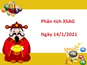 Phân tích XSAG 14/1/2021 – Phân tích xổ số An Giang hôm nay