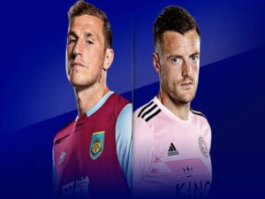Soi kèo Burnley vs Leicester, 01h00 ngày 04/3