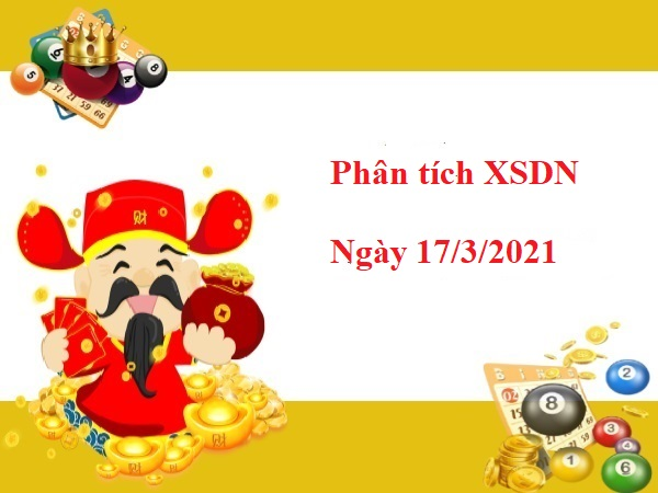 Phân tích XSDN 17/3/2021 – Dự đoán xổ số Đồng Nai hôm nay thứ 4