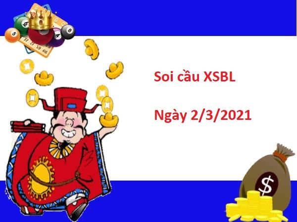 Phân tích XSBL 2/3/2021 – Phân tích xổ số Bạc Liêu hôm nay thứ 3