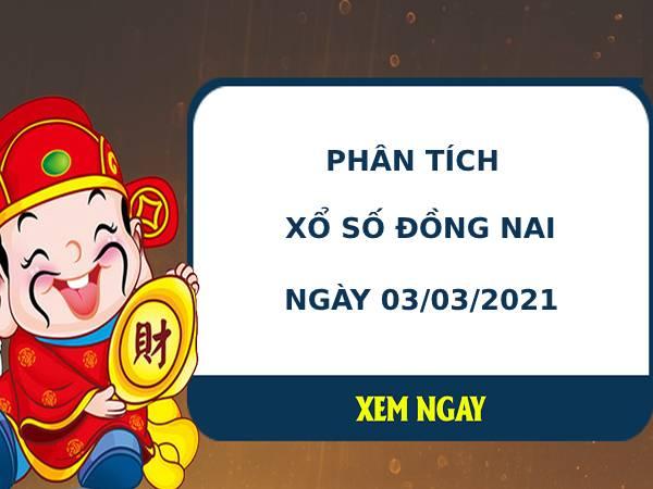 Phân tích kết quả XS Đồng Nai ngày 03/03/2021
