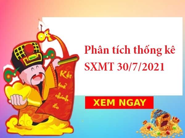 Phân tích thống kê SXMT 30/7/2021 hôm nay