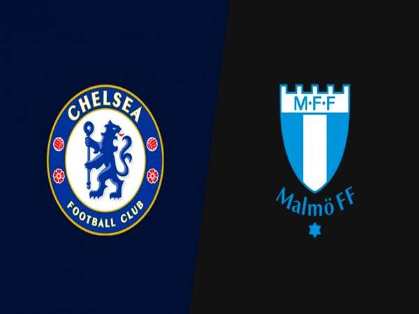 Nhận định Chelsea vs Malmo, 02h00 ngày 21/10 Cup C1